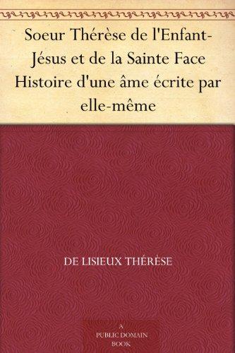 Couverture du livre Soeur Thérèse de l'Enfant-Jésus et de la Sainte Face Histoire d'une âme écrite par elle-même