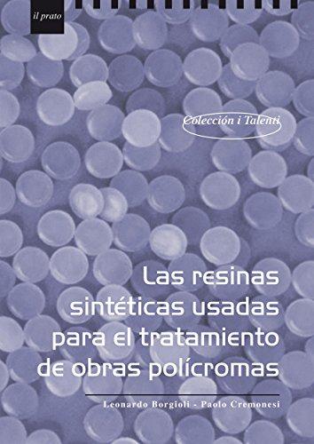 Las resinas sintéticas usadas para el tratamiento de obras policromas (I Talenti nº 17) por Paolo Cremonesi