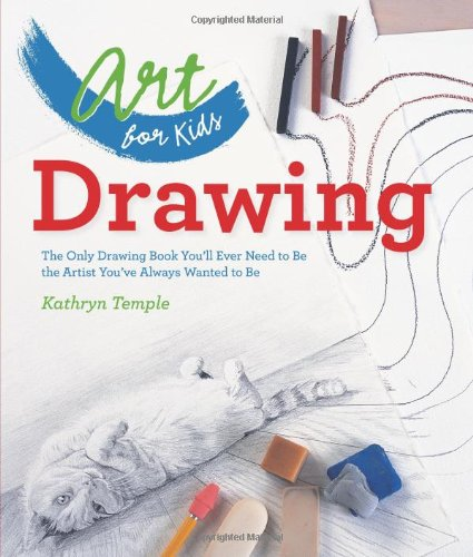 art-for-kids-drawing-the-only-drawing-book-youll-ever-need-to-be-the-artist-youve-always-wanted-to-b