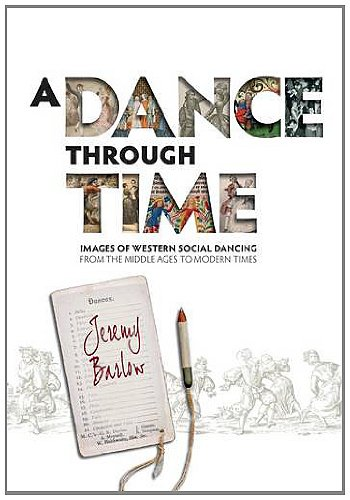 A Dance Through Time: Images of Western Social Dancing from the Middle Ages to Modern Times por Jeremy Barlow