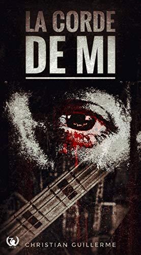 La corde de Mi: Thriller par Christian Guillerme