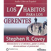 Los 7 Habitos Para Los Gerentes / The Seven Habits for Managers