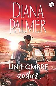 Un hombre audaz par Diana Palmer