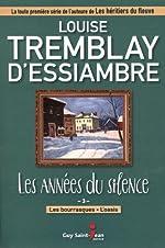Les années du silence 03 Les bourrasques - L'oasis de Louise Tremblay-D'essiambre (10 juin 2014) Broché