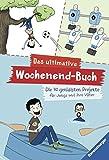 Das ultimative Wochenend-Buch: Die 70 genialsten Projekte für Jungs und ihre Väter (Ravensburger Taschenbücher)