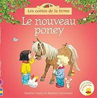Le nouveau poney - Les contes de la ferme par Heather Amery