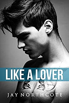 Like a Lover (Housemates Book 2) by [Northcote, Jay]
