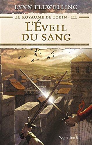 Le Royaume de Tobin (Tome 3) - L'Éveil du sang (French Edition)