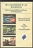Bildungsfeld Denken - Naturwissenschaftliche Bildung im Kindergarten [Alemania]