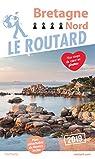 Guide du Routard Bretagne Nord 2019 par Guide du Routard