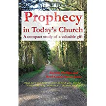 Prophecy in Today's Church: A compact study of a valuable gift