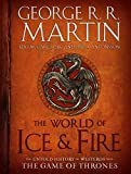 The World of Ice & Fire - The Untold History of Westeros and the Game of Thrones
