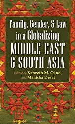 Family, Gender, & Law in a Globalizing Middle East and South Asia