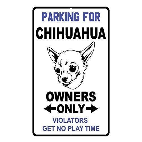Parkplatz für Chihuahua Eigentümer nur Zuwiderhandlungen Get No Play Me Home Decor Metall Schild für Outdoor Yard Sicherheit Schild