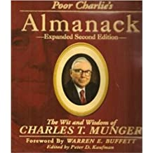 Poor Charlie's Almanack: The Wit and Wisdom of Charles T Munger