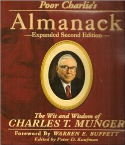 Poor Charlie's Almanack: The Wit and Wisdom of Charles T Munger por Peter D. Kaufman