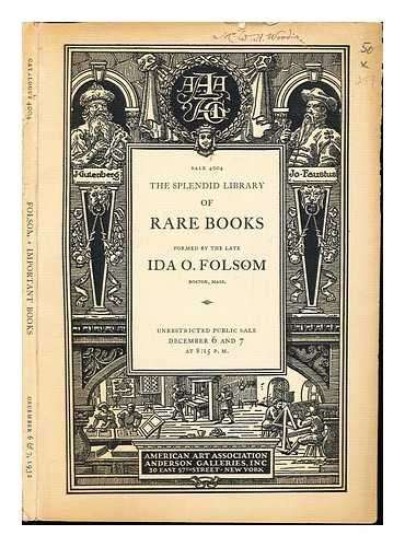 The splendid library of rare books formed by the late Ida O. Folsom, consisting of first editions including those of the greatest rarity by Barrie, Kipling, Mrs. Browning, Conrad, Thackeray, Dickens, Thoreau and Whitman; sold by order of the executor, William M. McInnes