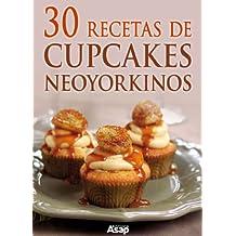 30 recetas de cupcakes neoyorkinos (Spanish Edition)