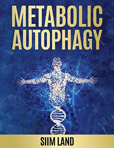 Metabolic Autophagy: Practice Intermittent Fasting and Resistance Training to Build Muscle and Promote Longevity (Metabolic Autophagy Diet Book 1) (English Edition)