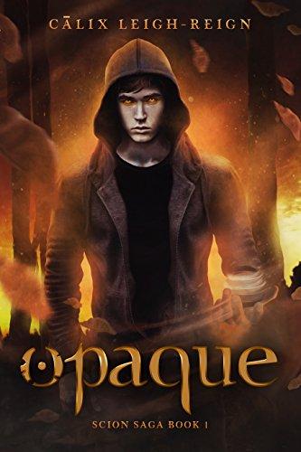 opaque-scion-saga-book-1-english-edition