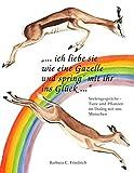 Ich liebe sie wie eine Gazelle und spring' mit ihr ins Glück. (Amazon.de)