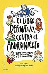El libro definitivo contra el aburrimiento: ¡Más de 100 actividades para que los niños se lo pasen en grande! (El Niño y su Mundo)