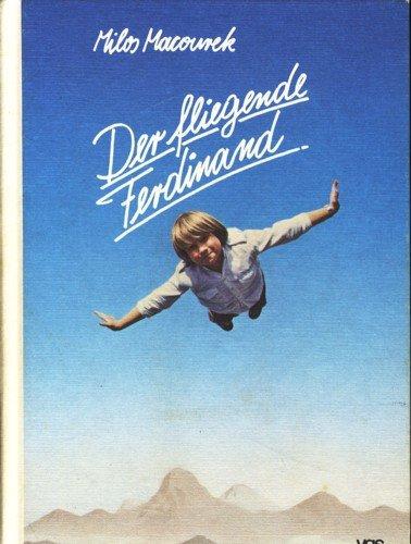 Der fliegende Ferdinand.