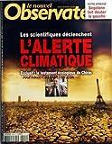 NOUVEL OBSERVATEUR (LE) [No 2204] du 01/02/2007 - SEGOLENE ROYAL FAIT DOUTER LA GAUCHE - LES SCIENTIFIQUES DECLENCHENT L'ALERTE CLIMATIQUE - LE TESTAMENT ECOLOGIQUE DE CHIRAC - RWANDA - LES OEILLERES DU JUGE BRUGUIERE - EUROPE - LA MACHINE FOLLE - LES GRANDES OREILLES DE SARKOZY - DANIEL COHEN ET ALAIN MINC - J. ARNOULD - NON JEAN MOULIN N'A PAS ETE TRAHI - DAVID LYNCH EST-IL FOU
