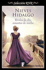 Rivales de día, amantes de noche par Nieves Hidalgo