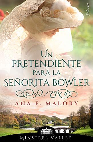 Un pretendiente para la señorita Bowler, SM Minstrel Valley 07 - Ana F. Malory (Rom) 51tP8C7fAlL