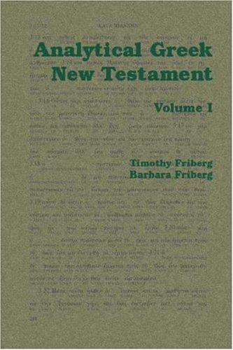 Analytical Greek New Testament: v. 1 and v. 2 por Timothy Friberg