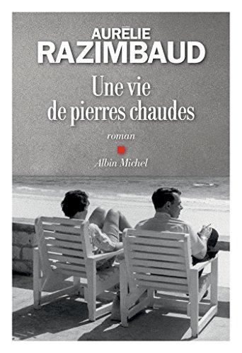 Une vie de pierres chaudes (A.M. ROM.FRANC) par Aurélie Razimbaud