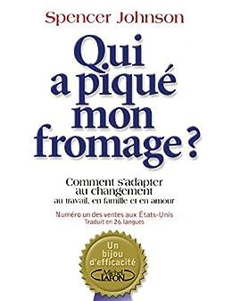 """Résultat de recherche d'images pour """"Qui a piqué mon fromage ? Comment s'adapter au changement au travail, en famille et en amour,"""""""