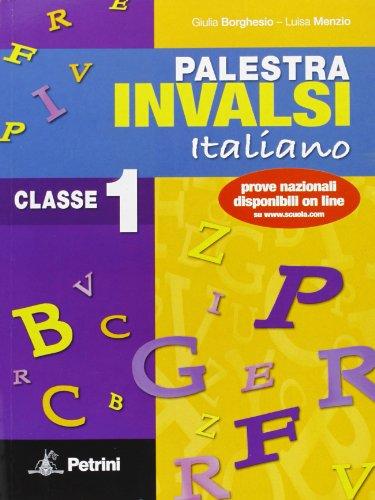 Palestra Invalsi di italiano. Aggiornata con le ultime prove nazionali. Per la Scuola media