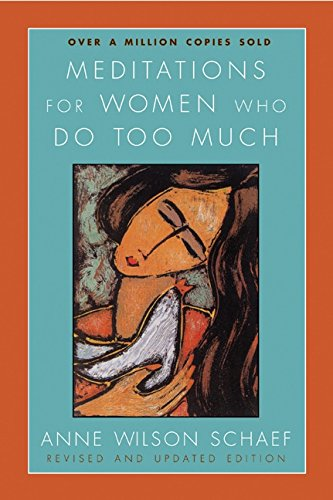 Meditations for Women Who Do Too Much - Revised Edition por Anne Wilson Schaef