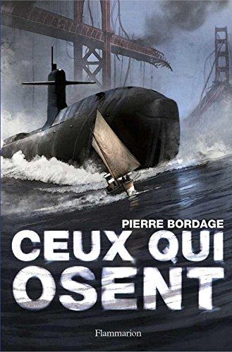 Ceux qui osent (GRANDS FORMATS) par Pierre Bordage