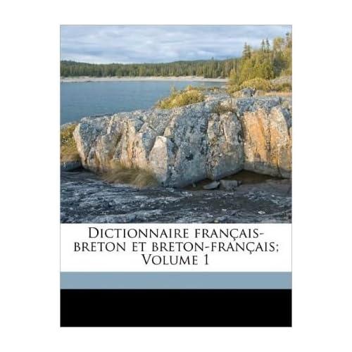 Dictionnaire Fran Ais-Breton Et Breton-Fran Ais; Volume 1 (Paperback)(French) - Common