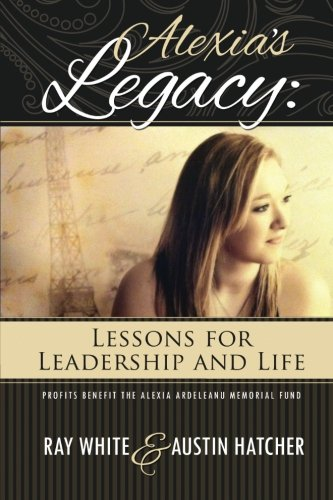 Alexia's Legacy: Lessons for Leadership and Life