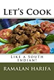 Let's Cook: Like a South Indian!