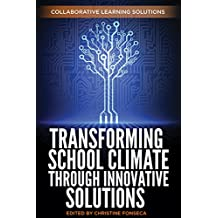 Transforming School Climate Through Innovative Solutions (English Edition)