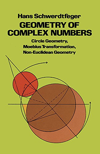 Geometry of Complex Numbers : Circle Geometry, Moebius Transformation, Non-Euclidean Geometry par Hans Schwerdtfeger