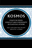 Kosmos: Essays in Order, Conflict and Community in Classical Athens