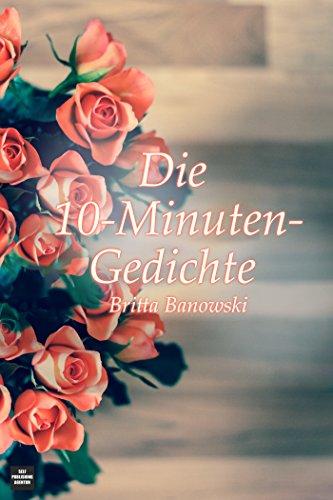 Die 10-Minuten-Gedichte: Gedichtband