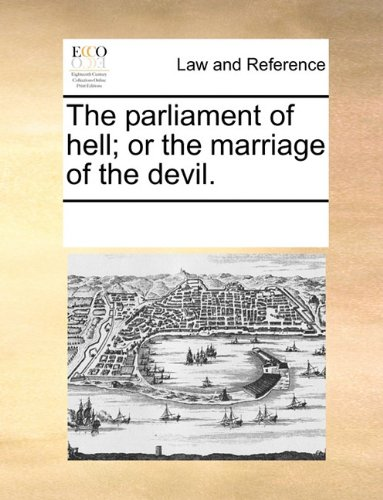 The parliament of hell; or the marriage of the devil. por See Notes Multiple Contributors