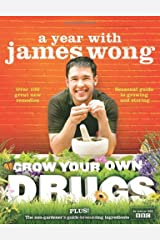 Grow Your Own Drugs: A Year With James Wong Hardcover