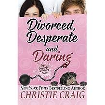 Divorced, Desperate and Daring (Divorced and Desperate)
