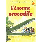 L'énorme crocodile (1CD audio)