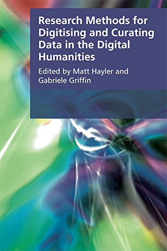 Research Methods for Digitising and Curating Data in the Digital Humanities (Research Methods for the Arts and Humanities)