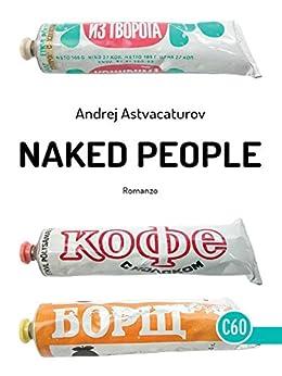 Naked People (Contemporanea) di [Andrej Astvacaturov, Giulia Marcucci]