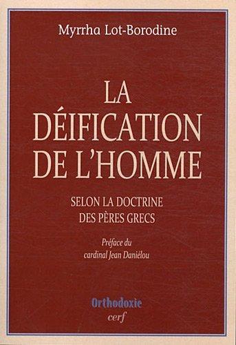 La déification de l'homme selon la doctrine des Pères grecs par Myrrha Lot-Borodine